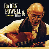 Baden Powell & Filhos Ao Vivo by Baden Powell