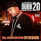 Ya Favorite Number (The Jacka Presents) by Dubb 20