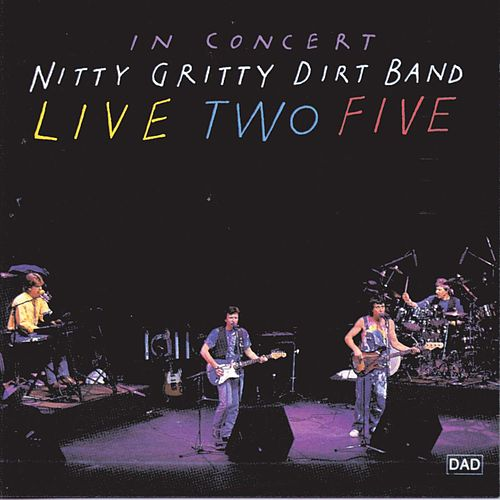 Live Two Five: Anniversary Package by Nitty Gritty Dirt Band
