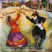 A Klesmer Celebration by Dos Lidele Fun Vilder Katsche