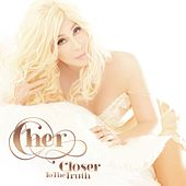 Closer To The Truth by Cher