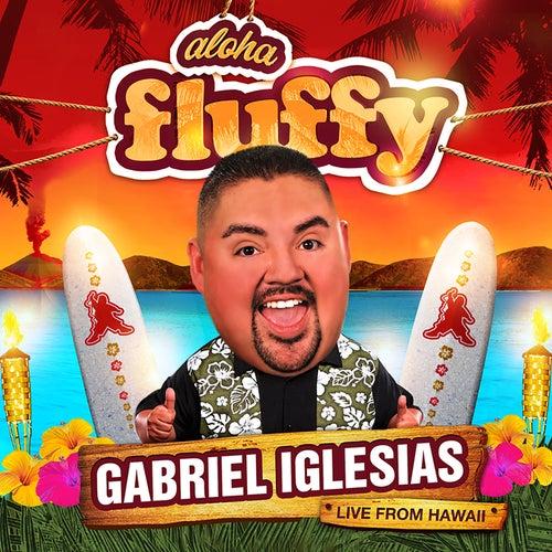 Aloha Fluffy by Gabriel Iglesias