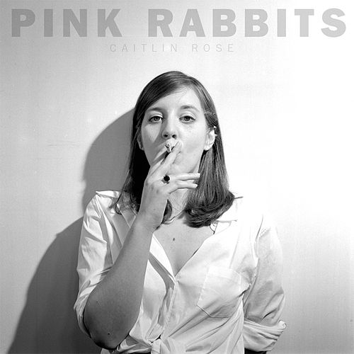 Pink Rabbits by Caitlin Rose