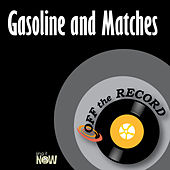 Gasoline and Matches by Off the Record