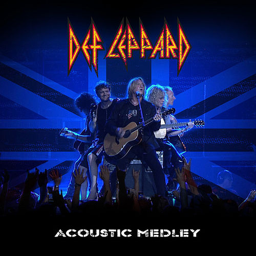 Acoustic Medley 2012: Where Does Love Go When It Dies / Now / When Love and Hate Collide / Have You Ever Needed Someone So Bad / Two Steps Behind (Live) - Single by Def Leppard