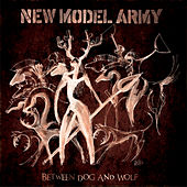 Between Dog And Wolf by New Model Army