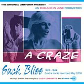 A Craze Such Bliss 1983-1984 (Deluxe Version) by The Craze