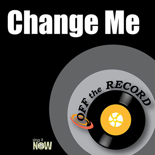 Change Me by Off the Record