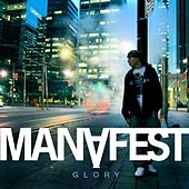 Glory (Deluxe Edition) by Manafest