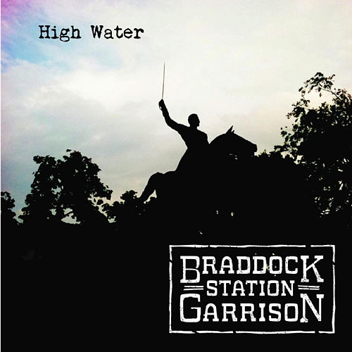 High Water by Braddock Station Garrison