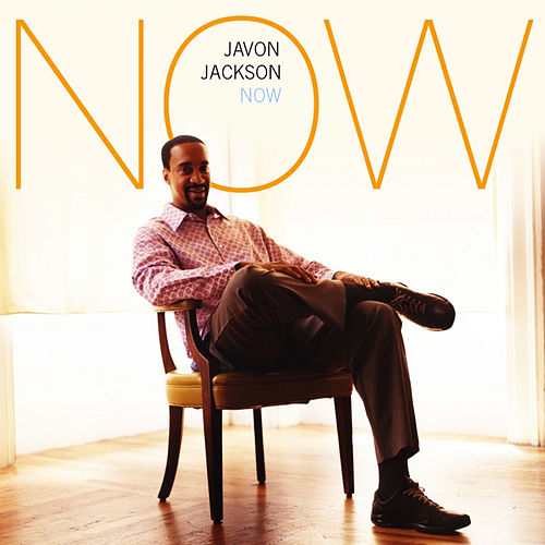 NOW by Javon Jackson