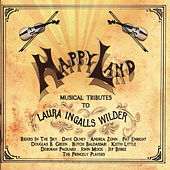 Happy Land: Musical Tributes To Laura Ingalls Wilder by Various Artists