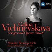 Galina Vishnevskaya: Songs & Opera Arias by Galina Vishnevskaya