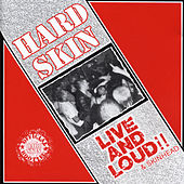 Live And Loud!! & Skinhead von Hard Skin