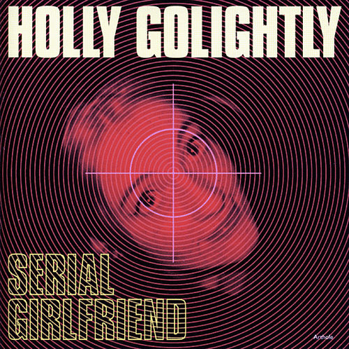 Serial Girlfriend by Holly Golightly
