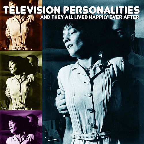 And They All Lived Happily Ever After by Television Personalities