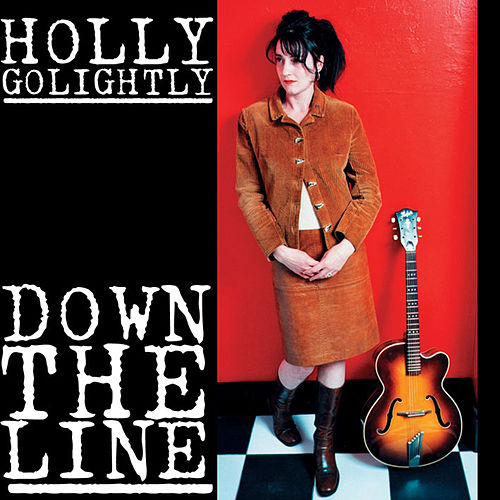 Down The Line by Holly Golightly