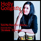 Tell Me Now So I Know (from Broken Flowers) by Holly Golightly