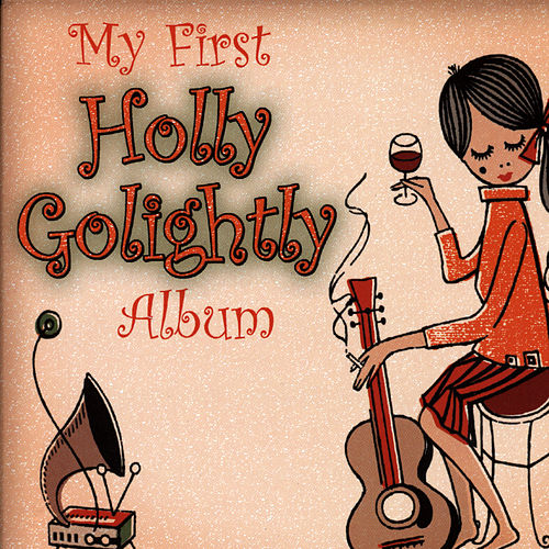 My First Holly Golightly Album by Holly Golightly