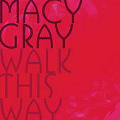 Walk This Way by Macy Gray