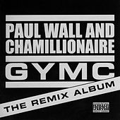 GYMC: The Remix Album by Paul Wall