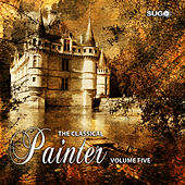 The Classical Painter, Vol. 5 by Various Artists