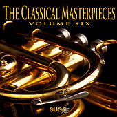 The Classical Masterpieces, Vol. 6 by Various Artists