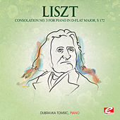 Liszt: Consolation No. 3 for Piano in D-Flat Major, S. 172 (Digitally Remastered) by Dubravka Tomsic