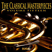 The Classical Masterpieces, Vol. 15 by Various Artists