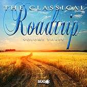 The Classical Roadtrip, Vol. 3 by Various Artists