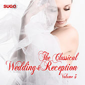 The Classical Wedding & Reception, Vol. 3 by Various Artists