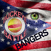 Buckeye Battle Bangers - Fight Songs and Hits of the Ohio State University Marching Band by Ohio State University Marching Band