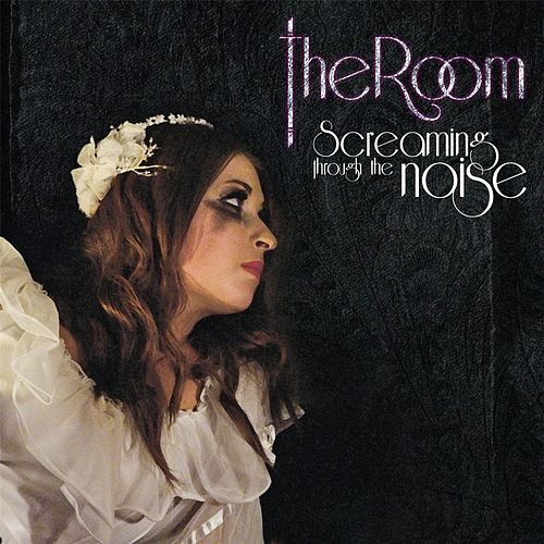 Screaming Through the Noise (Radio Edit) by The Room