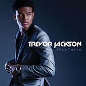 #NewThang by Trevor Jackson