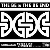 The Be And The Be End by Main$treaM