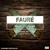 Bois et Saw by Fauré