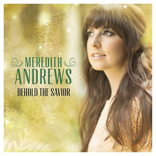 Behold The Savior by Meredith Andrews