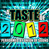 A Taste of 2012 by Union Of Sound