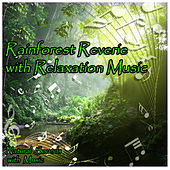 Rainforest Reverie with Relaxation Music by Natural Sounds
