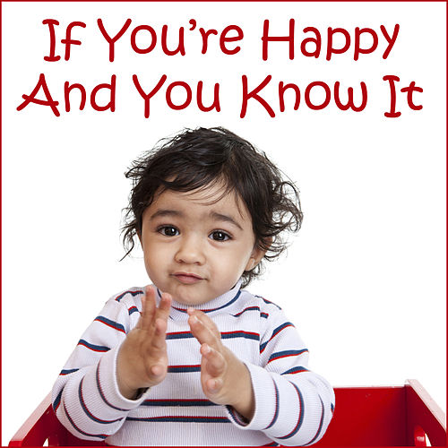 If You're Happy and You Know It: Songs for Playtime and Learning by Tumble Tots