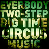 Everybody Two-Step: Big Time, Wacky Circus Fun for Children by Various Artists