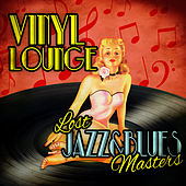 Vinyl Lounge - Lost Jazz & Blues Masters by Various Artists