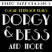 Piano Jazz Classics: Oscar Peterson Plays Porgy and Bess & More! by Oscar Peterson