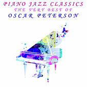 Piano Jazz Classics: The Very Best of Oscar Peterson by Oscar Peterson