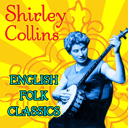 English Folk Classics by Shirley Collins