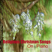 Religious Christmas Songs on Piano by The O'Neill Brothers Group