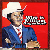 World Psychedelic Classics 5: Who Is William Onyeabor? by William Onyeabor