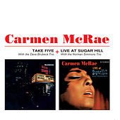 Take Five + Live at Sugar Hill (Bonus Track Version) by Carmen McRae