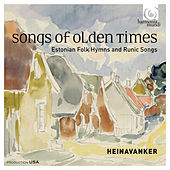 Songs of Olden Times: Estonian Folk Hymns and Runic Songs by Heinavanker