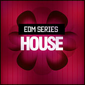 Edm House by Various Artists